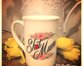Bone China 'Sh*t Mum' Printed Mug