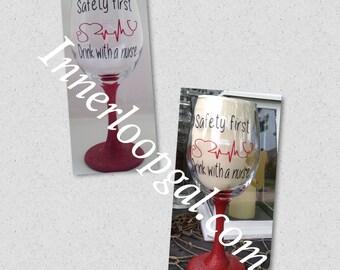 Safety First Drink With A Nurse Glittler Stem Wine Glass
