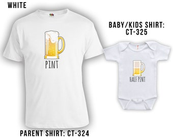 Pint and Half Pint Beer Mug Matching Fathers Day Shirts - Matching Father Son Shirts, Gifts for Him from Daughter, Bodysuit CT-324 - 325