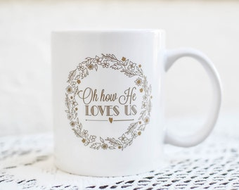 How He Loves Us Mug