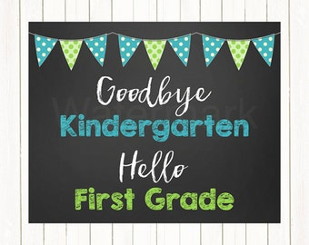First Day Last Day of Kindergarten Sign Goodbye Kindergarten Hello First Grade Photo Prop, Chalkboard Instant Download Printable