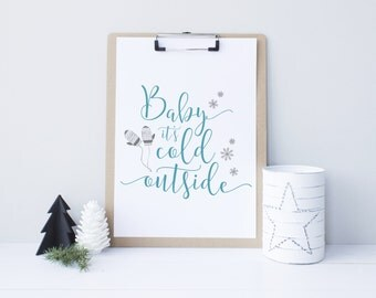Christmas printable decor, Baby It's Cold Outside, Holiday Typography Decor, Modern Holiday Decor - Instant Download