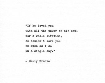 Emily Bronte Hand Typed Quote 'If He Loved You' Wuthering Heights Heathcliff Quote Romantic Letterpress Love Print Vintage Typewriter Quote