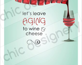 Leave Aging to Wine & Cheese Santa Hat Holiday Theme - Graphic Only - You Customize Yourself - AUTO DOWNLOAD