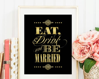 Eat Drink and Be Married Sign, Wedding Printables, Instant Download, Wedding Sign, Eat Drink & Be Married, BGWD