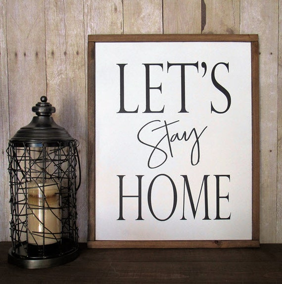 Ships Canada Us Wide Wood Sign: Let's Stay Home Framed Wood Sign READY TO SHIP