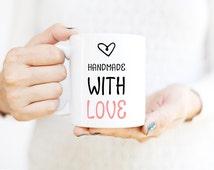 Coffee Mug | Motivational Mug | Mugs with Sayings | Handmade with Love | Inspirational Mug |  Cute Office Decor | Mug for Artist | Gift