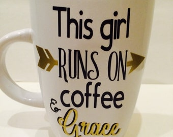 This Girl Runs On Coffee and Grace Coffee Mug//Coffee Cup//Latte/Mom//New Mom//Personalized
