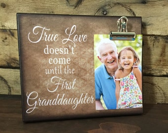 Gift for Grandparents, True love doesn't come until your first granddaughter, 8x10 Photo Board With Clip