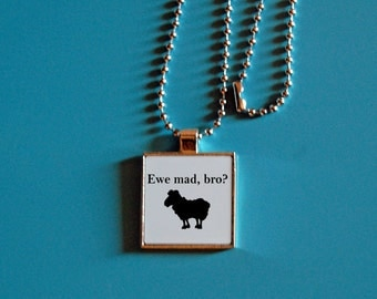 Cute pun pendant, ewe mad bro, sheep necklace, animal jewelry, funny necklace, silver pendant, statement jewelry, square necklace jewelry