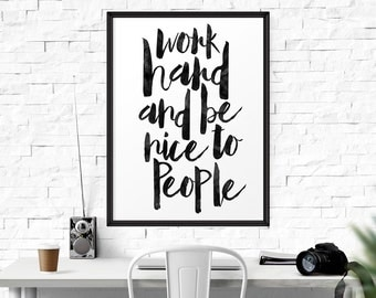 Work Hard and be Nice to People Typography Poster, Inspirational Poster, Scandinavian Print, Printable Quote, Office Art, Graduation Gift