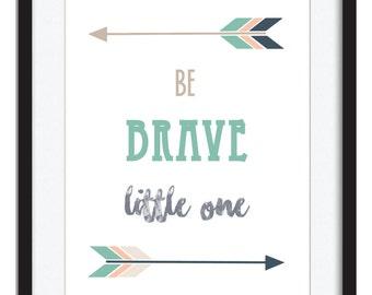 Nursery Print - Be Brave Little One