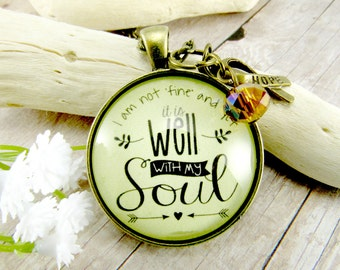 It Is Well With My Soul -Though I am Not Fine Invisible Pain Necklace Faith Encouragement Idea Grief Gift Spoonie Inspirational Gift For Her