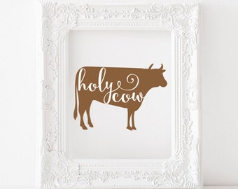 Holy Cow Print, Holy Cow printable, cow print, cow printable, farm animals print, farm animals printable, kitchen print, kitchen printable