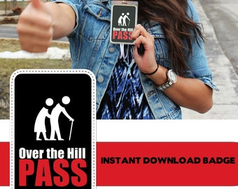 Over the Hill Badge - Instant Download Gag gift