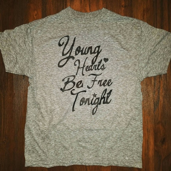 Young Hearts Be Free Tonight tee