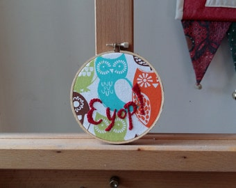 Eyop! Embroidery Hoop Art