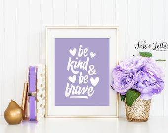 Purple Nursery Decor - Be Kind and Be Brave Print - Purple Nursery Art - Lavender Nusery Decor - Instant Download - Digital Print - 8x10
