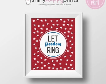 Let Freedom Ring - 2 SIZES - July 4 Digital Decor - Instant Download Patriotic Wall Art - Red White Blue Independence Day Printable Sign