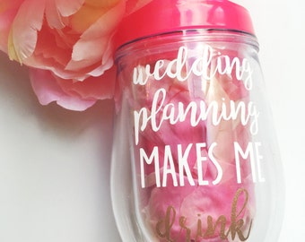 Wedding Planning Wine Glass.Wine Tumbler.Gift for Bride.Gift for Her Under 30.Engagement Gift.Personalized Wine Tumbler.Wine Accessories