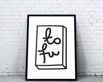 Printable Wall Art, Vegan art, Food Print, Vegetarian Art, Tofu, Health Art, Vegan Wall decor, Motivation Wall Decor Print, Kitchen Decor