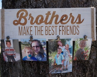 Brothers Make The Best Friends Photo Holder, Brothers Sign, Rustic Brothers Sign, Brothers Frame, Brothers Photo Holder, Boys Frame, Brother