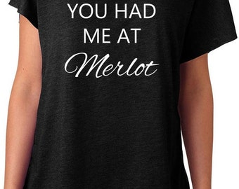 You had me at Merlot tshirt t shirt Tri blend Dolman short sleeve triblend T-shirt Top funny wine drinker Tee