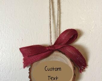Wood Slice Ornament, Custom Text, Wood Burned Ornament, Christmas Tree Ornament, Gift Tag