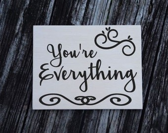 You're Everything - Kids Room Sign, Baby's Room, Nursery. Baby Shower/ Birthday Gift. Hand Painted - Custom Made = Options!!