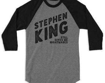 Stephen King Still Gives Me Nightmares Raglan 3/4 Sleeve Tee