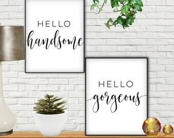 Hello Gorgeous Hello Handsome, Hello Gorgeous Print, Hello Gorgeous Sign, Hello Handsome Print, Hello Gorgeous, Hello Handsome, Hello Sign