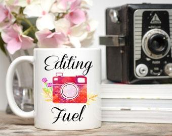 Editing Fuel, Editing Fuel Mug, Photography Mug, Editing Mug, Photographer Gift, Photography Mugs, Newborn Photographer, Photography