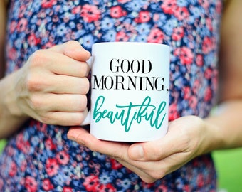 Good Morning beautiful Mug, Good morning, Beautiful, Coffee Mug, Mug, Handsome, Morning Beautiful, Gift, Good Morning Mug, Wedding Gift, Mug