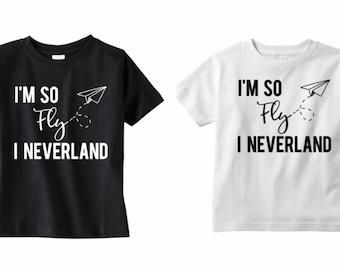 I'm so fly I neverland shirt - toddler shirt - baby shirt - kids shirt - hipster - trendy - tee - top - clothes