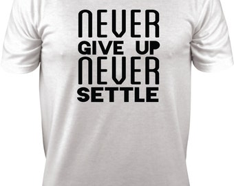 NeverGiveUpNeverSettle Tees