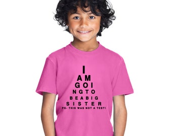 I Am Going To Be a Big Sister ps this was not a test! kid's t-shirt