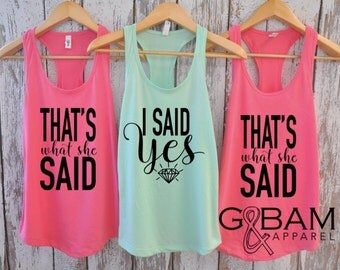 I said Yes tank top / That's What she said tank top / Bridal Party Tank tops / Bridesmaid Tank / Maid of Honor Tank