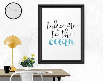 Wall Art, Take Me To The Ocean, Printable Art, Modern Art, Typography Print, Quote Art, Calligraphic Art, Typography Wall Art