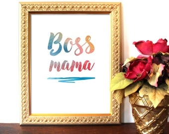 Boss Mama, Boss Mom, Mom Boss, Modern Quote, Watercolor Print, Fashion Art, Screenprint, Motivated Type, Printable
