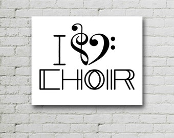 Choir Poster, Music Poster, I Love Choir,  Choir Teacher Gift, Typographic Print, Modern Quote, Minimalist Print, Motivated Type, Printable