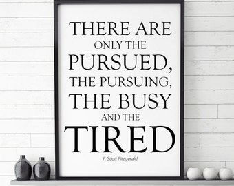 """the pursued the pursuing the busy Along with the pursued and the pursuing jordan baker speaks of the """"busy"""" and the """"tired"""" as characteristics of those in society by definition busy is the state of being fully occupied in a particular activity, especially in work."""