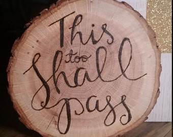 Wooden Wall Hanger/Small - Wood Burned Calligraphy – This Too Shall Pass