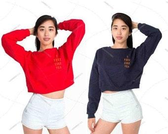 "Women - Girls - Premium Retail Fit ""I Feel Like Tea"" or Custom? American Apparel California Fleece Cropped Sweatshirt"