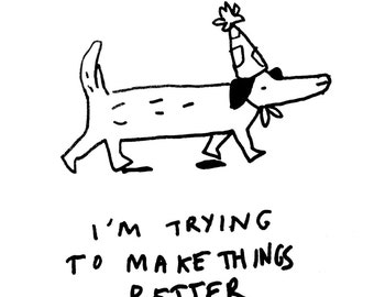 Trying To Make Things Better Dog (A6 Postcard)