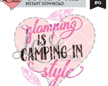 Glamping is Camping in Style Camping SVG Cut File | Camping jpg and png Scrapbooking Clip Art |  Camping Tribal Feather SVG Cutting File