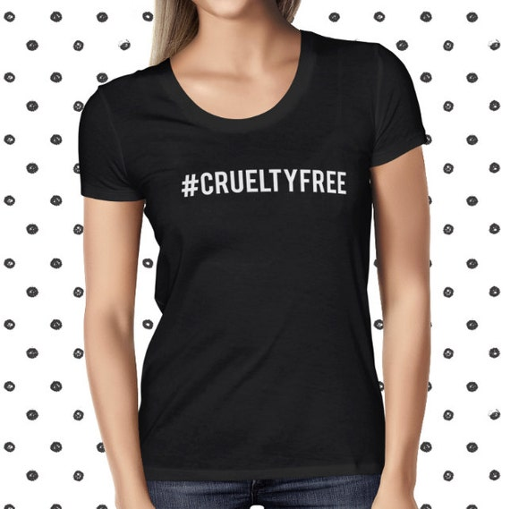 Cruelty Free T Shirt for Women - Animal Rights T Shirt - Vegan Women's Closing - Animal Rights T-shirt - Cruelty-free Shirt - Vegetarian T