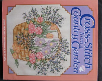 Cross Stitch from a Country Garden, hard bound book from McCall's Needlework & Crafts, Wedding, Birthday, Alphabet, Greetings, Samplers