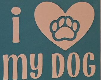 i heart my dog decal