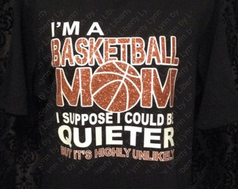 "Basketball MOM & SIS ""Could be Quieter-Highly Unlikely"" Shirt (2 Designs for 1)/ SVG / Cut Files / Sports Fan / Instant Download / Bling"