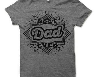 Best Dad Ever T-Shirt. Funny Gifts for Dad.